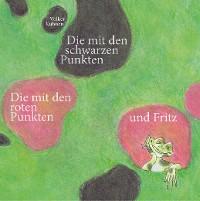 Cover Die mit den schwarzen Punkten, die mit den roten Punkten und Fritz