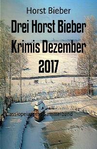 Cover Drei Horst Bieber Krimis Dezember 2017
