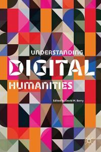 Cover Understanding Digital Humanities