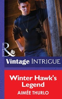 Cover Winter Hawk's Legend (Mills & Boon Intrigue) (Copper Canyon, Book 1)