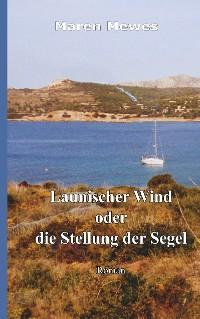 Cover Launischer Wind oder die Stellung der Segel