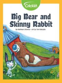 Cover Big Bear and Skinny Rabbit