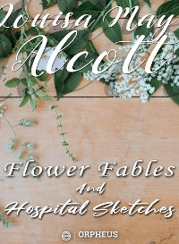Cover Flower Fables and Hospital Sketches