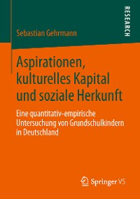 Cover Aspirationen, kulturelles Kapital und soziale Herkunft