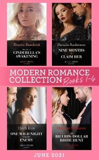 Cover Modern Romance June 2021 Books 1-4: Secrets of Cinderella's Awakening / Nine Months to Claim Her / One Wild Night with Her Enemy / The Billion-Dollar Bride Hunt