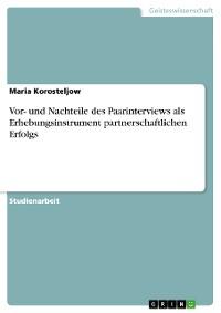 Cover Vor- und Nachteile des Paarinterviews als Erhebungsinstrument partnerschaftlichen Erfolgs