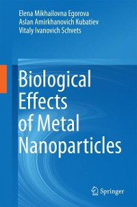 Cover Biological Effects of Metal Nanoparticles