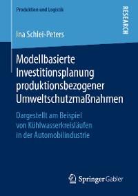 Cover Modellbasierte Investitionsplanung produktionsbezogener Umweltschutzmaßnahmen