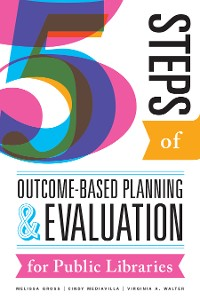 Cover Five Steps of Outcome-Based Planning and Evaluation for Public Libraries