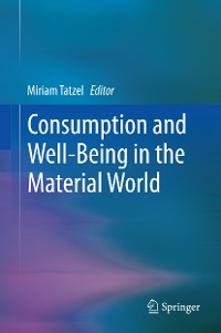 Cover Consumption and Well-Being in the Material World