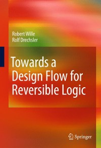 Cover Towards a Design Flow for Reversible Logic