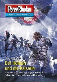 Cover Perry Rhodan 2837: Der Hofnarr und die Kaiserin