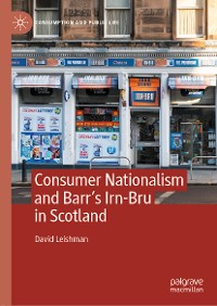 Cover Consumer Nationalism and Barr's Irn-Bru in Scotland
