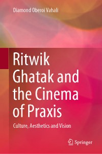 Cover Ritwik Ghatak and the Cinema of Praxis