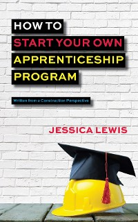 Cover How to Start Your Own Apprenticeship Program