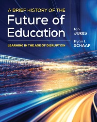 Cover A Brief History of the Future of Education