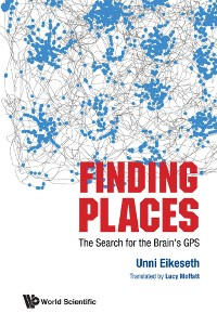 Cover Finding Places: The Search For The Brain's Gps