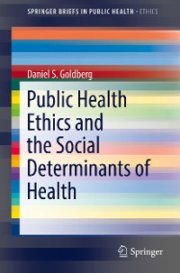 Cover Public Health Ethics and the Social Determinants of Health