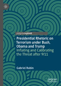 Cover Presidential Rhetoric on Terrorism under Bush, Obama and Trump