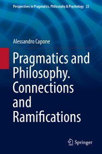 Cover Pragmatics and Philosophy. Connections and Ramifications