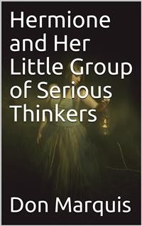 Cover Hermione and Her Little Group of Serious Thinkers