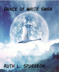 Cover Dance of White Swan