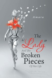 """Cover The """"Lady"""" and the Broken Pieces of Her Life"""