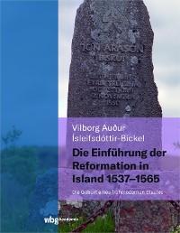 Cover Die Einführung der Reformation in Island 1537 - 1565
