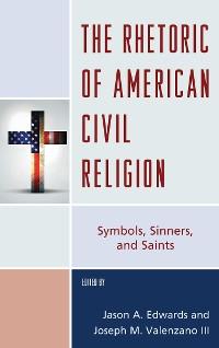 Cover The Rhetoric of American Civil Religion