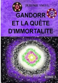 Cover Gandorr et la quête d'immortalité