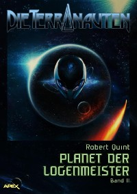 Cover DIE TERRANAUTEN, Band 11: PLANET DER LOGENMEISTER