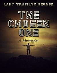 Cover The Chosen One:  A Memoir