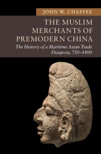 Cover Muslim Merchants of Premodern China