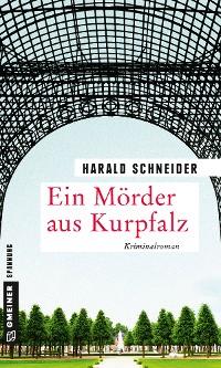 Cover Ein Mörder aus Kurpfalz