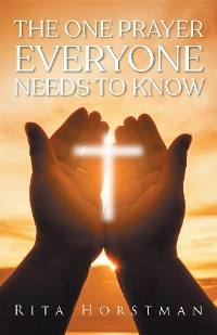 Cover The One Prayer Everyone Needs to Know