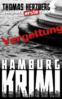 Cover Vergeltung (Wegners erste Fälle)