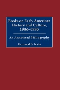 Cover Books on Early American History and Culture, 1986-1990: An Annotated Bibliography