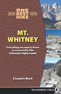 Cover One Best Hike: Mt. Whitney