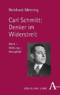 Cover Carl Schmitt: Denker im Widerstreit
