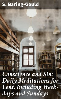 Cover Conscience and Sin: Daily Meditations for Lent, Including Week-days and Sundays