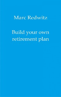 Cover Build your own retirement plan