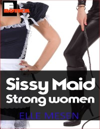 Cover Sissy Maid - Strong Women Shall Inherit the Earth