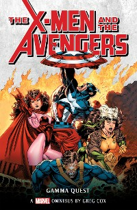 Cover X-Men and the Avengers: Gamma Quest Omnibus