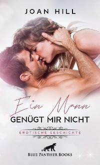 Cover Ein Mann genügt mir nicht | Erotische Geschichten