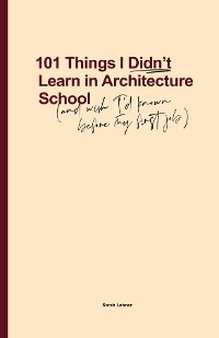 Cover 101 Things I Didn't Learn In Architecture School