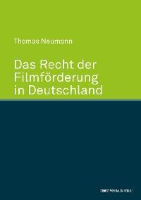 Cover Das Recht der Filmförderung in Deutschland