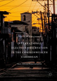Cover International Election Observation in the Commonwealth Caribbean