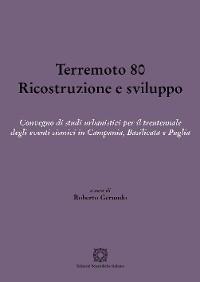 Cover Terremoto 80. Ricostruzione e sviluppo