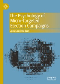 Cover The Psychology of Micro-Targeted Election Campaigns