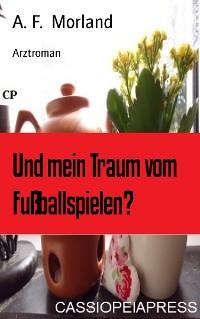 Cover Und mein Traum vom Fußballspielen?